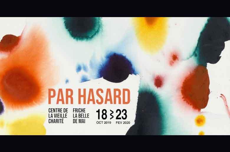 Exposition Par Hasard-18 octobre-23 février 2020